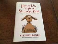 HOW TO LIVE WITH A NEUROTIC DOG Stephen Baker Hardcover amp; Dust Jacket $5.99