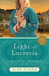 Light on Lucrezia : A Novel of the Borgias  (ExLib) by Jean Plaidy