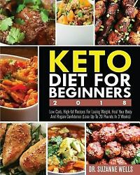 Keto Diet for Beginners 2018: Low Carb High-Fat Recipes for Losing Weight...