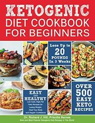 KETOGENIC DIET COOKBOOK FOR BEGINNERS: 500 Low Carb High-Fat Keto Recipes fo…