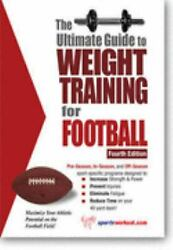 The Ultimate Guide to Weight Training for Football  (ExLib) by Price Robert G.