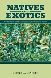 Natives and Exotics : World War II and Environment in the Southern...  (NoDust)