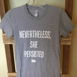 Feminist American Apparel Nevertheless She Persisted Tee S Feminism Shirt