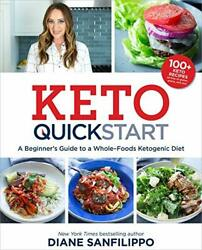 Keto Quick Start: A Beginner's Guide to a Whole-Foods Ketogenic Diet with Mor…