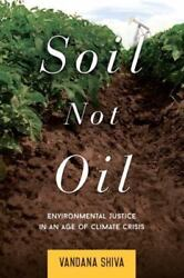 Excellent, Soil Not Oil: Environmental Justice in an Age of Climate Crisis, Shiv $7.56