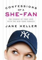 Confessions of a She-Fan : The Course of True Love with the New York Yankees