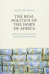 The Real Politics of the Horn of Africa: Money War and the Business of Power…
