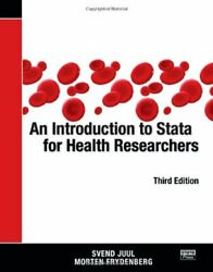 An Introduction to Stata for Health Researchers Third Edition by Svend JuulM…