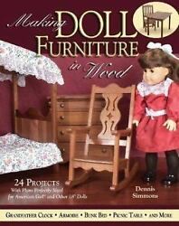Making Doll Furniture in Wood : 30 Projects and Plans Perfectly Sized for...