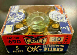 5 PACK Vintage Eagle Glass Plug Fuses BRAND NEW STOCK NO. 690 30 AMP 125 VOLT $8.94