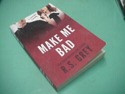 Make Me Bad by R.S. Grey - Trade Paperback