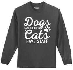 Mens Dogs Have Owners Cats Have Staff L S Tee Animal Pet $9.99