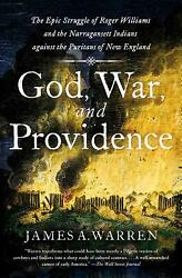 God War and Providence : The Epic Struggle of Roger Williams and the...