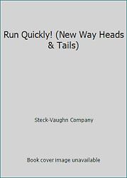 Run Quickly! (New Way Heads & Tails) by Steck-Vaughn Company