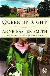 Queen by Right  (ExLib) by Anne Easter Smith
