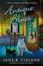 Antique Blues : A Josie Prescott Antiques Mystery by Jane K. Cleland