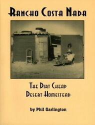 Rancho Costa Nada: The Dirt Cheap Desert Homestead by Garlington Phil $59.95