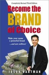 Become the Brand of Choice : Make Your Name a Powerful Brand - and...  ExLib $6.02
