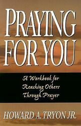 Praying for You : A Workbook for Reaching Others Through Prayer $4.14