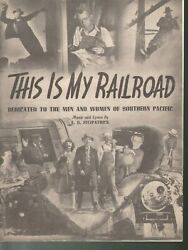 This is My Railroad 1947 Southern and Pacific Railroad Sheet Music $75.00