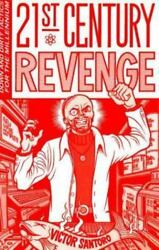 21st Century Revenge : Down and Dirty Tactics for the Millennium $13.91