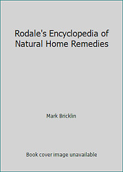 Rodale#x27;s Encyclopedia of Natural Home Remedies NoDust by Mark Bricklin $4.09