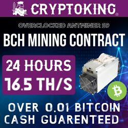 24Hr BCH Mining Contract (Bitcoin Cash) at 16.5THs - Over 0.01 BCH GUARENTEED! $3.99