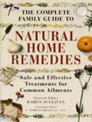 The Complete Family Guide to Natural Home Remedies : Safe and Effective... $4.73