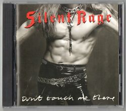 SILENT RAGE Don't Touch Me There CD Hard Rock Glam Hair Metal Kiss 1989 RCA $12.00