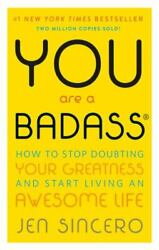 You Are a Badass? : How to Stop Doubting Your Greatness and Start Living an... $4.61