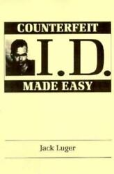 Counterfeit I. D. Made Easy by Jack Luger $5.25