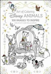 Art of Coloring: Disney Animals: 100 Images to Inspire Creativity and Relaxation $5.16