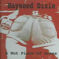 HAYSEED DIXIE A HOT PIECE OF GRASS NEW CD $62.47