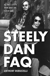 Steely Dan FAQ : All Thatamp;apos;s Left to Know about This Elusive Band $11.81