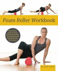 Foam Roller Workbook : Illustrated Step By Step Guide to Stretching... $4.14