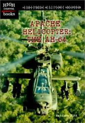 Apache Helicopter : The AH 64 by Matthew Pitt $7.24