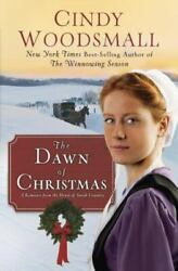 The Dawn of Christmas : A Romance from the Heart of Amish Country $4.09