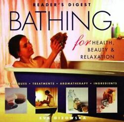 Bathing for Health Beauty and Relaxation : Treatments Aromatherapy... $4.09