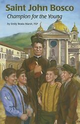 Saint John Bosco : Champion for the Young by Emily Beata Marsh $5.44