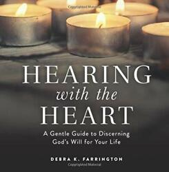 Hearing with the Heart: A Gentle Guide to Discerning God#x27;s Will for Your Life… $30.95