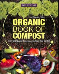 Organic Book of Compost 2nd Revised Edition : Easy and Natural Techniques to... $18.15