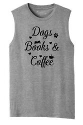 Mens Dogs Books and Coffee Muscle Tank Puppy Reader Caffeine Dog Lover $8.99