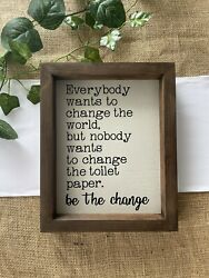 Rustic Country Farmhouse Bathroom Sign: BE THE CHANGE 8x10 Funny Handmade Sign $10.00