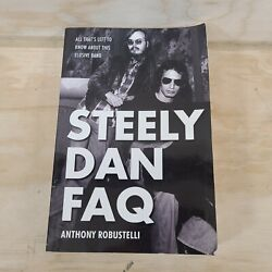 Steely Dan FAQ: All That#x27;s Left to Know about This Elusive Band by Anthony Robus $11.99