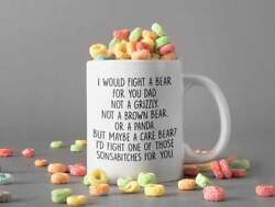 I Would Fight A Bear For You Dad Mug Funny White Coffee Mug 11Oz Gift For Family $16.10