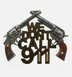 We Dont Call 911 Wall Sign Plaque Western Two Pistols Cowboy Country Decor $14.99