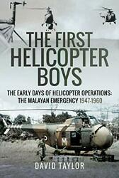 The First Helicopter Boys: The Early Days of Helicopter Operations The Mala… $19.95