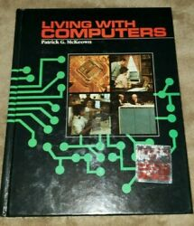 vintage LIVING WITH COMPUTERS hardcover book 1986 patrick g mckeown 634 pages $25.00