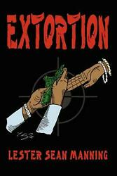 Extortion by Lester Sean Manning (English) Paperback Book Free Shipping!