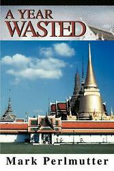 A Year Wasted by Mark Perlmutter (English) Paperback Book Free Shipping!